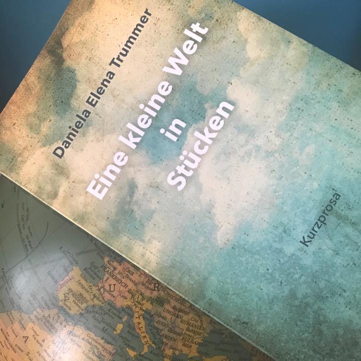 Spurensuche: Daniela Elena Trummers Eine kleine Welt inStücken