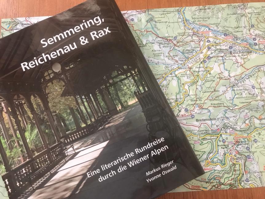 Semmering, Reichenau & Rax. Eine literarische Rundreise durch die WienerAlpen